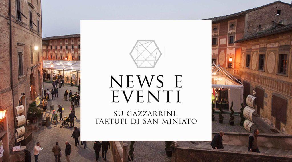 news e eventi tartufi di san miniato
